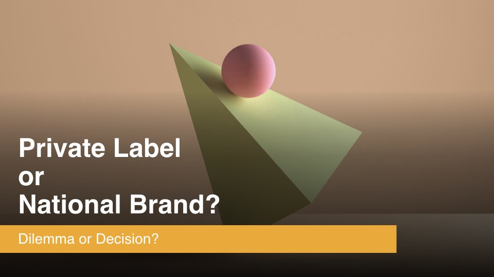 Private Label or National Brand?